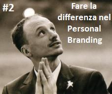 #2: Fare la differenza nel Personal Branding