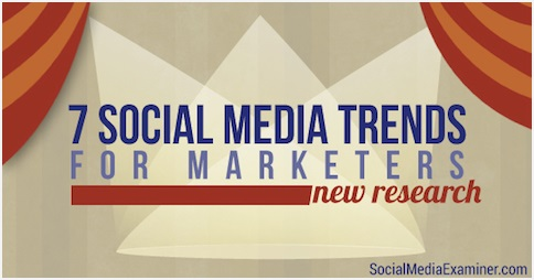 7 Social Media Trends for Marketers