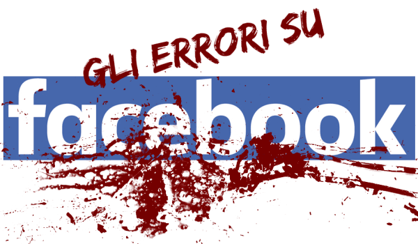 I principali errori delle Pagine Facebook
