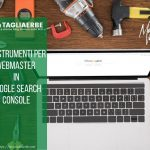 Strumenti in google search console per webmaster
