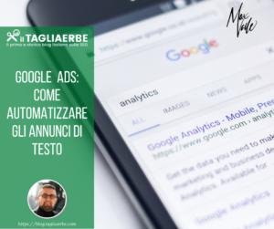 Google ads, automatizzare gli annunci di testo